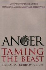 Anger: Taming the Beast: A Step-by-Step Program for Managing Anger Calmly and