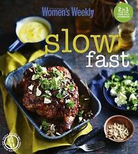 Fast/Slow: Mealtime inspiration for every day of the week (The Australian Women'