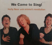 We Came to Sing!  - HOLLY NEAR WITH EMMA S REVOLUTION - CD BRAND NEW