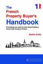 The French Property Buyers Handbook: Everything you need to know about buying a
