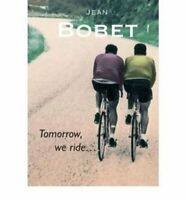 Tomorrow, We Ride by Jean Bobet 9781874739517 | Brand New | Free UK Shipping