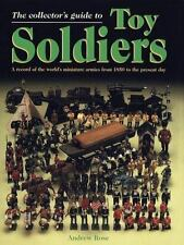 The Collector's Guide to Toy Soldiers: A Record of the World's Miniature Armies
