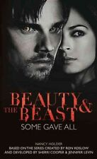 Beauty & the Beast - Some Gave All, Very Good Condition Book, Nancy Holder, ISBN