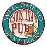 CPWP-0070 CHRISTINA'S PUB OPEN 24HRS Chic Sign Mother's day Birthday Gift