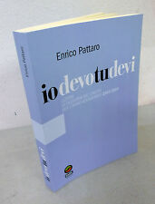 Pattaro,IO DEVO TU DEVI.LEZIONI DI FILOSOFIA DEL DIRITTO,2003 Gedit[manuale