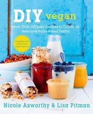 DIY Vegan: More Than 100 Easy Recipes to Create an Awesome Plant-Based Pantry
