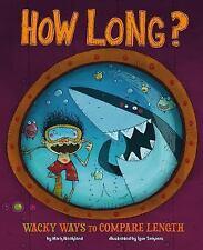 How Long?: Wacky Ways to Compare Length (Paperback or Softback)