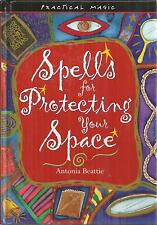 Spells for Protecting Your Space Antonia Beattie hc book new practical magic