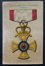 ORDER OF L'INDEPENDANCE MONTENEGRO War Medals issued 1911 Wills Australia SILK