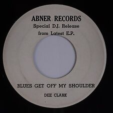 DEE CLARK: Blues Get Off my Shoulder ABNER Soul DJ PROMO Advance 1-Sided