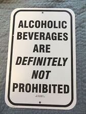 Alcoholic Beverages Are DEFINITELY NOT Prohibited Metal Sign ~ 12