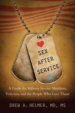 Sex after Service: A Guide for Military Service Members, Veterans, and the Peopl