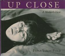 Up Close: A Mother's View by Fiona Yaron- Field, Art Photography Book Disability