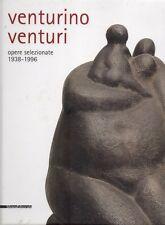 Venturino Venturi opere selezionate 1938-1996, Silvana Edit. 2008