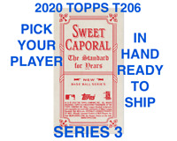 2020 TOPPS T206 SWEET CAPORAL BACK SERIES 3 PICK YOUR PLAYERS COMPLETE YOUR SET