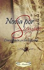 Novia Por Siempre : Cinco Pasos en la Leyenda by Roberta Martinetti,...