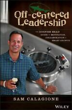 Off-Centered Leadership : The Dogfish Head Brewery Guide to Motivating Your Tea…