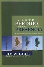 El arte perdido de practicar su presencia (Spanish