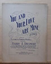 You And Your Love Are Mine - 1912 large sheet music - by Merrill & Dinsmore