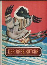 J. Ratschow: Der Rabe Kutcha, Märchen der Völker des Nordens, Moskau Malysch