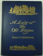 1909 A LADY of the OLD RÉGIME Ernest F. Henderson ILLUSTRATED France COURT LIFE