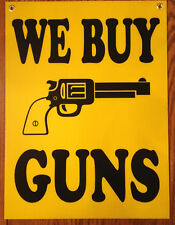 WE BUY GUNS Coroplast SIGN  18x24 with Grommets NEW