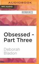 The Obsessed: Obsessed - Part Three 3 by Deborah Bladon (2016, MP3 CD,...
