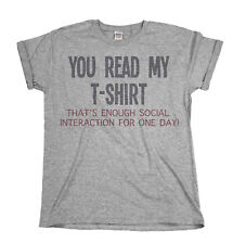 You Read My T-Shirt Thats Enough Social Interaction Mens Funny TShirt Ladies Top