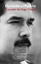 NEW De verde a Maduro: El sucesor de Hugo Chavez (Spanish Edition)