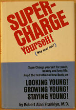 Super-Charge Yourself! (Why wear out?) book by Robert Alan Franklyn, M.D.