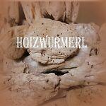 HOIZWURMERL