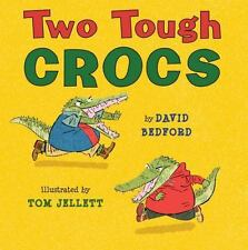 Two Tough Crocs by David Bedford (2014, Hardcover)