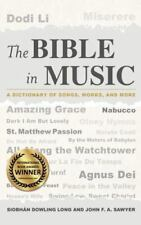 The Bible in Music: A Dictionary of Songs, Works, and More, Sawyer, John F.A., L