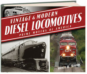 Vintage and Modern Diesel Locomotives  by Stanley W. Trzoniec (Hardcover)