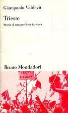 Valdevit Giampaolo TRIESTE STORIA DI UNA PERIFERIA INSICURA