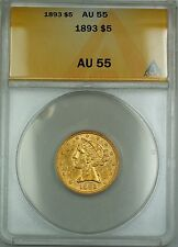 1893 5 Dollar $5 Liberty Head Gold Coin ANACS AU-55