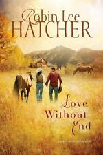 NEW - Love Without End (A Kings Meadow Romance) by Hatcher, Robin Lee