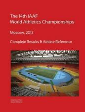14th World Athletics Championships - Moscow 2013. Complete Results and...