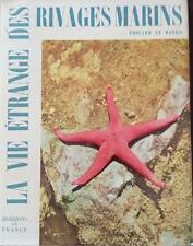 LA VIE ETRANGE DES RIVAGES MARINS Par E. LE DANOIS, Editions HORIZONS DE FRANCE