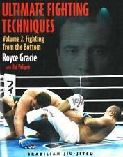 Brazilian Jiu-Jitsu: Ultimate Fighting Techniques Vol. 2 : Fighting from the Bot