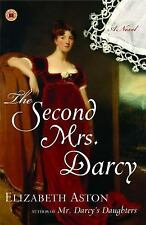 The Second Mrs. Darcy: A Novel: By Aston, Elizabeth