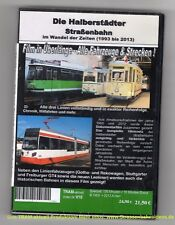 Die Straßenbahn in Halberstadt damals und heute /1993 -2014