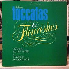 [CLASSICAL]~NM LP~RICHARD MORRIS~RAYMOND MASE~The New Toccatas & Flourishes~