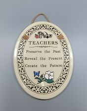 """Trinity Pottery Wall Plaque Handrcafted """"Teachers Perserve The Past Reveal..."""""""