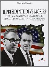 MAURIZIO CHIERICI - IL PRESIDENTE DEVE MORIRE - ANORDEST 2013 1° ED