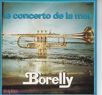 45TRS VINYL 7''/ FRENCH SP JEAN-CLAUDE BORELLY / LE CONCERTO DE LA MER