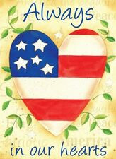 "ALWAYS IN OUR HEARTS PATRIOTIC YARD GARDEN FLAG 12.5"" X 18"""