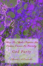 How to Make Frozen Ice Cream Cones in Variety : God Party by Marcia ALexander...