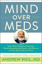 Mind Over Meds: Know When Drugs Are Necessary?, by Dr. Weil 2018 - New Hardcover