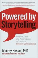 Powered by Storytelling: Excavate, Craft, and Present Stories to Transform Busin